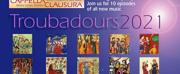 Cappella Clausura Presents TROUBADOURS 2021
