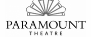 Paramount Theatre and Paramount School of the Arts Announce Cancellation Updates