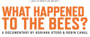 WHAT HAPPENED TO THE BEES?, Adriana Otero and Robin Canuls Directorial Debut, Continues It Photo