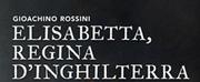 Odyssey Opera Continues Tudor Season With Elisabetta, Regina D\