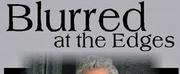 BWW Interview: Steven Oberman Talks BLURRED AROUND THE EDGES at Vistas Broadway Theatre