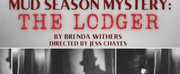 Northern Stage Presents MUD SEASON MYSTERY: THE LODGER Photo