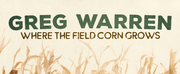 Greg Warrens WHERE THE FIELD CORN GROWS Now Available on Digital Audio Platforms Photo