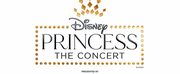 DISNEY PRINCESS - THE CONCERT to be Presented at The Fabulous Fox Theatre Photo