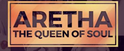 ARETHA: THE QUEEN OF SOUL Heads to the Aronoff Center