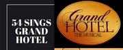 WATCH: 54 Sings Grand Hotel on #54BelowAtHome at 6:30pm!