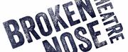 Broken Nose Theatre\