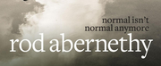 Rod Abernethy To Release New Album NORMAL ISNT NORMAL ANYMORE Photo
