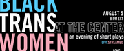 Long Wharf Theatre Presents BLACK TRANS WOMEN AT THE CENTER: AN EVENING OF SHORT PLAYS Photo
