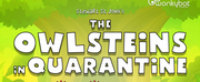 Wonkybot Studios Releases Timely, Uplifting Kids Podcast Series The Owlsteins In Quarantine