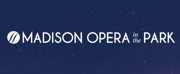 Madison Operas OPERA IN THE PARK Will Return For Summer 2021 Photo