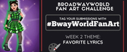 Check Out Week 1 Submissions of #BwayWorldFanArt and Get Drawing For Week 2!