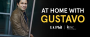 Los Angeles Philharmonic, Classical KUSC, and Classical KDFC Present AT HOME WITH GUSTAVO