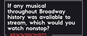 BWW Prompts: Which Musical Would You Stream Non-Stop? Photo