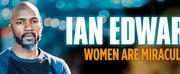 IAN EDWARDS -WOMEN ARE MIRACULOUS Will Tour Australia