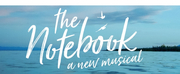 THE NOTEBOOK Musical to Premiere at Chicago Shakespeare Theater in 22