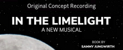 Sammy Jungwirths Musical IN THE LIMELIGHT Announces Concept Recording Photo