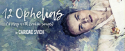 BWW Review: 12 OPHELIAS (A Play With Broken Songs) at UT\