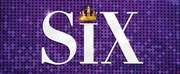 SIX THE MUSICAL Australian & New Zealand Seasons Postponed