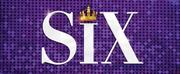 SIX THE MUSICAL Australian & New Zealand Seasons Postponed
