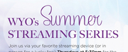 WYO to Host Summer Streaming Series Photo