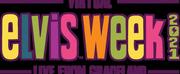 Virtual ELVIS WEEK 2021 Live From Graceland Announced