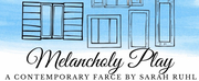 The Ritz Theatre Company to Present MELANCHOLY PLAY: A CONTEMPORARY FARCE