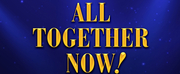 Pieter Toeriens Theatre On The Bay Will Present ALL TOGETHER NOW! Next Month
