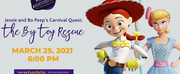 Bloomingdale School Of Music Announces JESSIE AND BO PEEPS CARNIVAL QUEST: THE BIG TOY RES Photo
