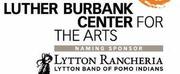 Luther Burbank Memorial Foundation Awarded Three California Arts Council Grants