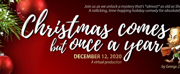 OPFT Presents CHRISTMAS COMES BUT ONCE A YEAR Photo