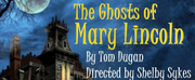 THE GHOSTS OF MARY LINCOLN Opens April 2 In Outdoor, Socially Distanced Presentation Photo