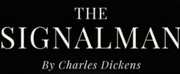 THE SIGNALMAN By Charles Dickens is Coming to the Old Red Lion Theatre