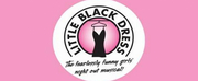 LITTLE BLACK DRESS Hosts Limited Engagement Previews At Stage 773