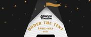 Alliance Theatre Announces Updates to 2020/21 Season, Featuring UNDER THE TENT Pop-Up Conc Photo