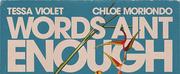 Tessa Violet, Chloe Moriondo Release Words Aint Enough Photo