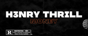 H3nry Thr!ll Continues His Ascent With Big Hitter Money​​​​​​​