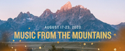 Grand Teton Music Festival Announces Guest Artists And Programming For MUSIC FROM THE MOUN Photo