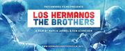 LOS HERMANOS / THE BROTHERS Premieres at Festivals Nationwide in October Photo