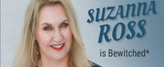 Suzanna Ross Will Return to the Triad Theater with BEWITCHED, NOT BOTHERED, NOT BEWILDERED