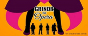 GRINDR: THE OPERA Hits The Bootless Stage Next Month