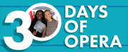 30 DAYS OF OPERA Returns September 1
