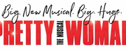 PRETTY WOMAN: THE MUSICAL is Coming to the Citizens Bank Opera House January 2022