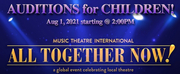 Childrens Auditions Announced for ALL TOGETHER NOW! - A Global Event Celebrating Local The