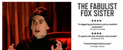 THE FABULIST FOX SISTER Will Get Two Extra Weeks Of Encore Streaming At Southwark Playhous Photo