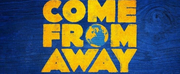 Tickets For COME FROM AWAY at the Kravis Center Go On Sale October 2