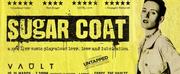 SUGAR COAT Comes to VAULT Festival