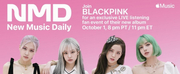 Apple Music and BLACKPINK Host Exclusive New Music Daily Presents Live-Stream Listening Pa Photo