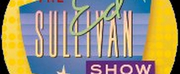 THE ED SULLIVAN SHOW YouTube Channel to Kick Off A Star-Filled Month This Weekend