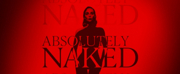 ABSOLUTELY NAKED Announced For Next Month at the Court Theatre